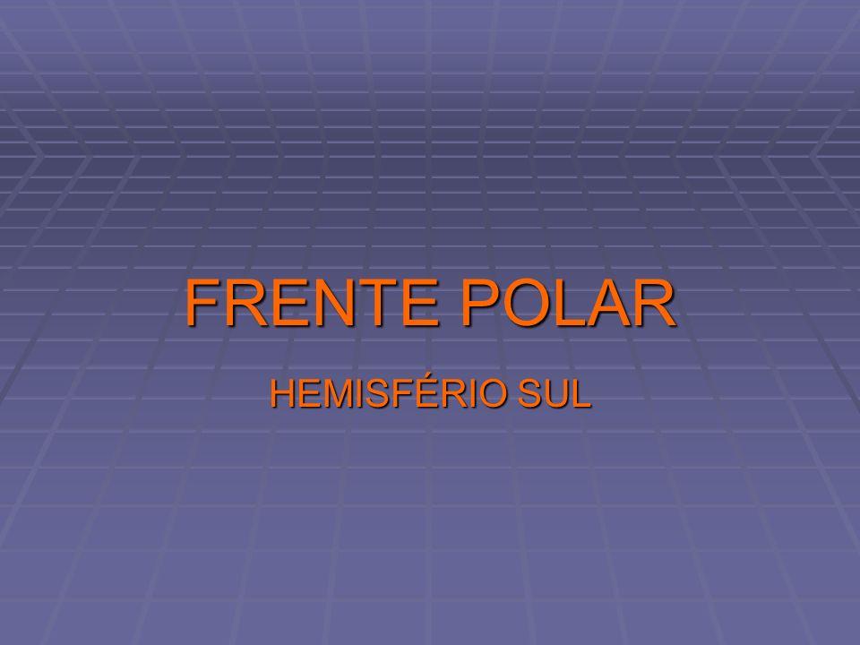 FRENTE POLAR HEMISFÉRIO SUL