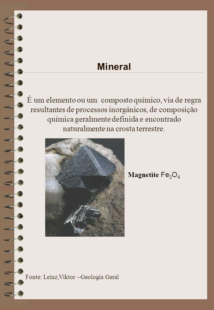 Mineral É um elemento ou um composto químico, via de regra resultantes de processos inorgânicos, de composição química geralmente definida e encontrado naturalmente na crosta terrestre.