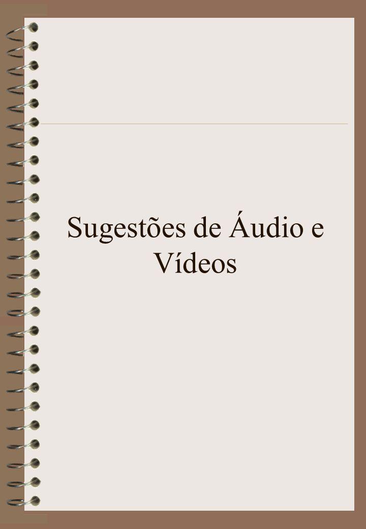 Sugestões de Áudio e Vídeos