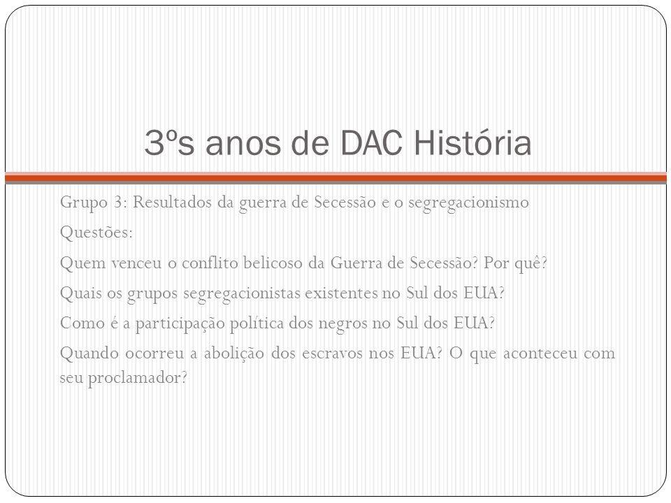3ºs anos de DAC História Grupo 3: Resultados da guerra de Secessão e o segregacionismo. Questões: