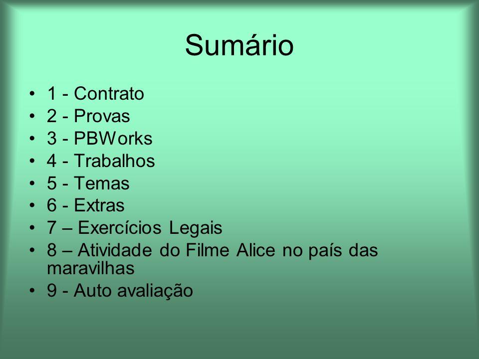 Sumário 1 - Contrato 2 - Provas 3 - PBWorks 4 - Trabalhos 5 - Temas
