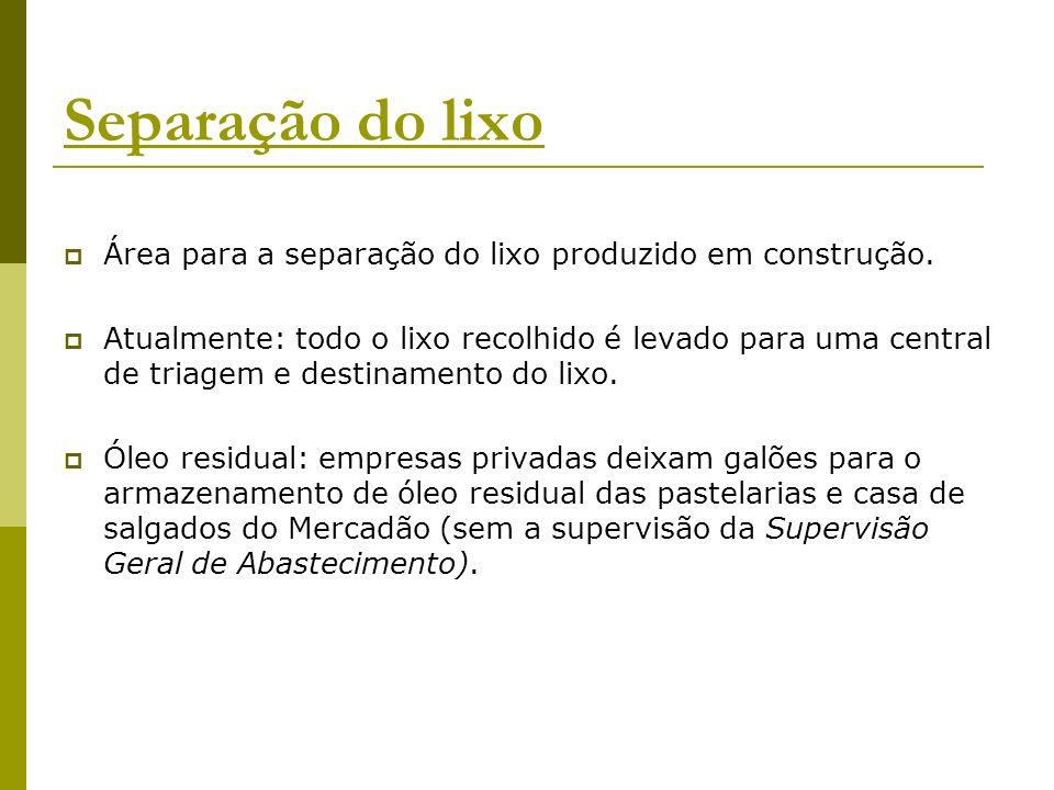 Separação do lixo Área para a separação do lixo produzido em construção.