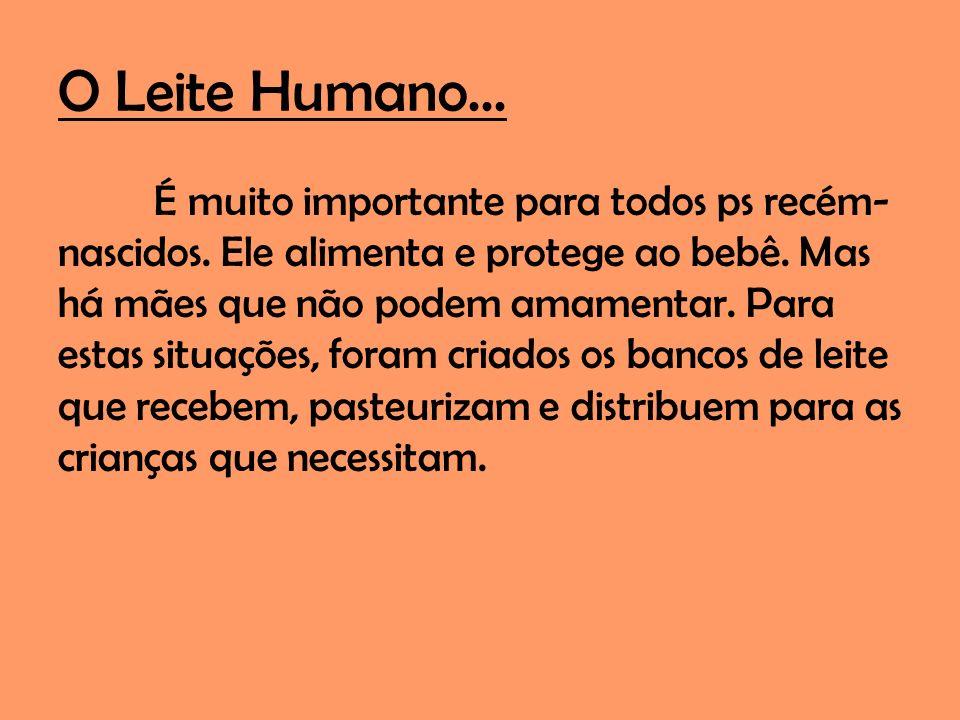 O Leite Humano...