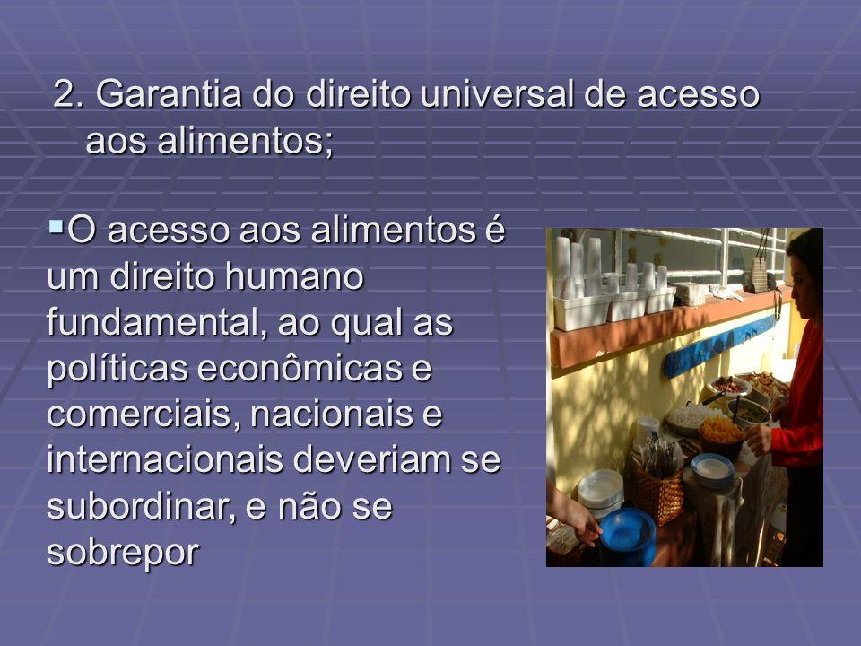 2. Garantia do direito universal de acesso aos alimentos;
