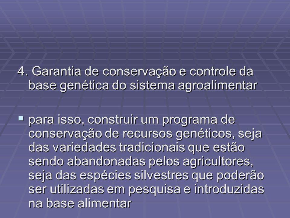 4. Garantia de conservação e controle da base genética do sistema agroalimentar