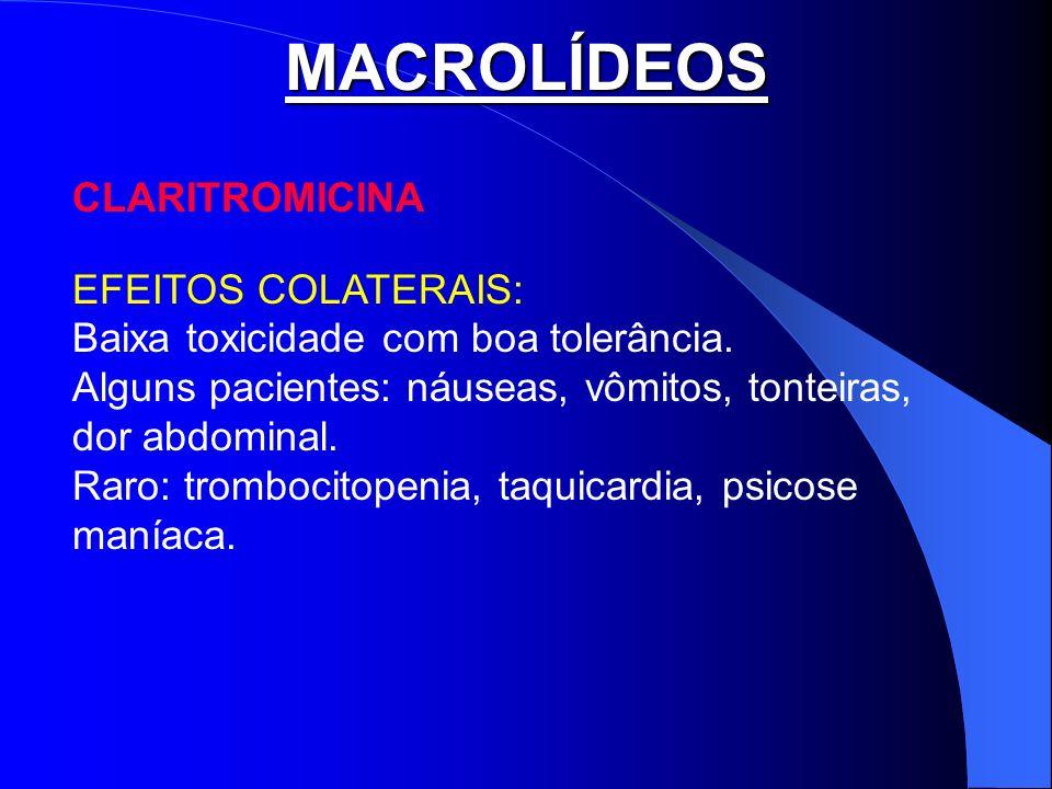 MACROLÍDEOS CLARITROMICINA EFEITOS COLATERAIS: