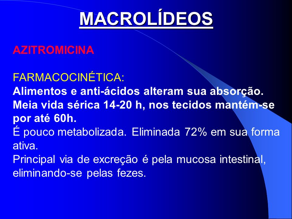 MACROLÍDEOS AZITROMICINA FARMACOCINÉTICA: