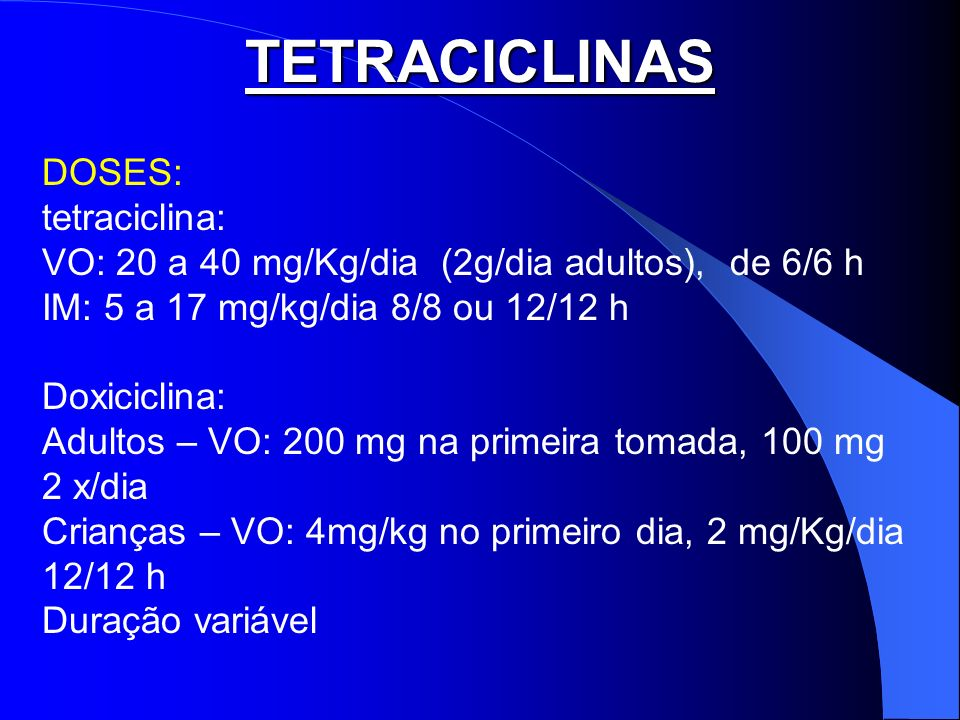 TETRACICLINAS DOSES: tetraciclina: