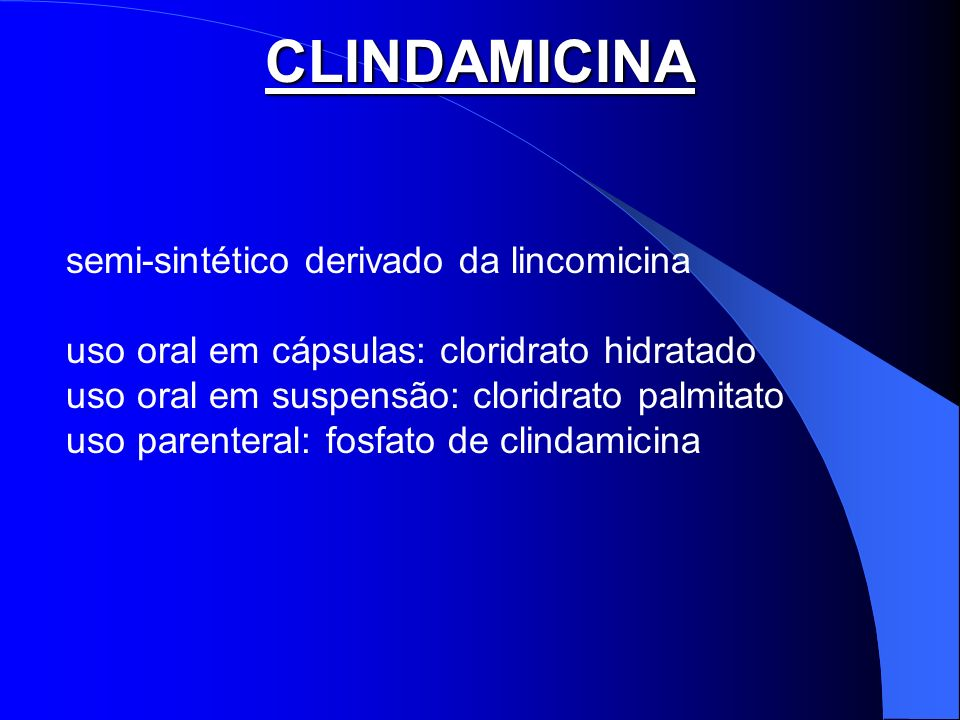 CLINDAMICINA semi-sintético derivado da lincomicina