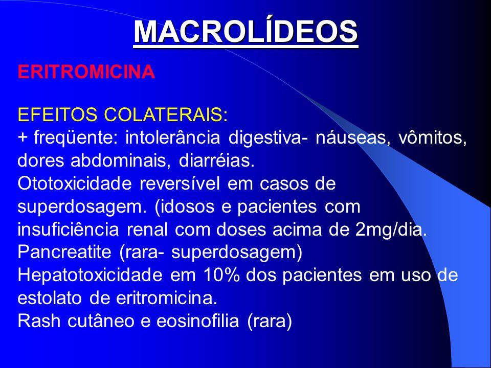 MACROLÍDEOS ERITROMICINA EFEITOS COLATERAIS: