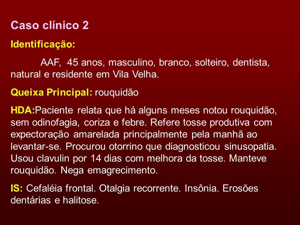 Caso clínico 2 Identificação: