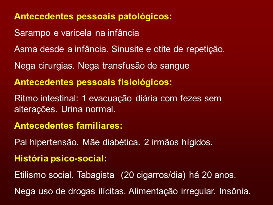 Antecedentes pessoais patológicos:
