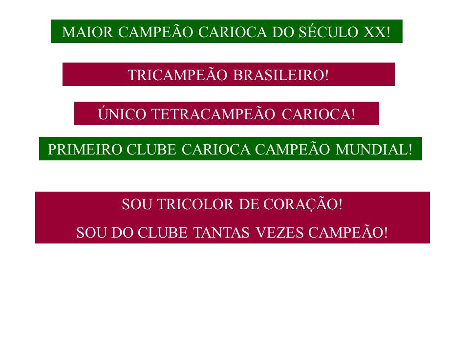 MAIOR CAMPEÃO CARIOCA DO SÉCULO XX!