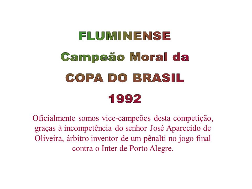 FLUMINENSE Campeão Moral da COPA DO BRASIL 1992