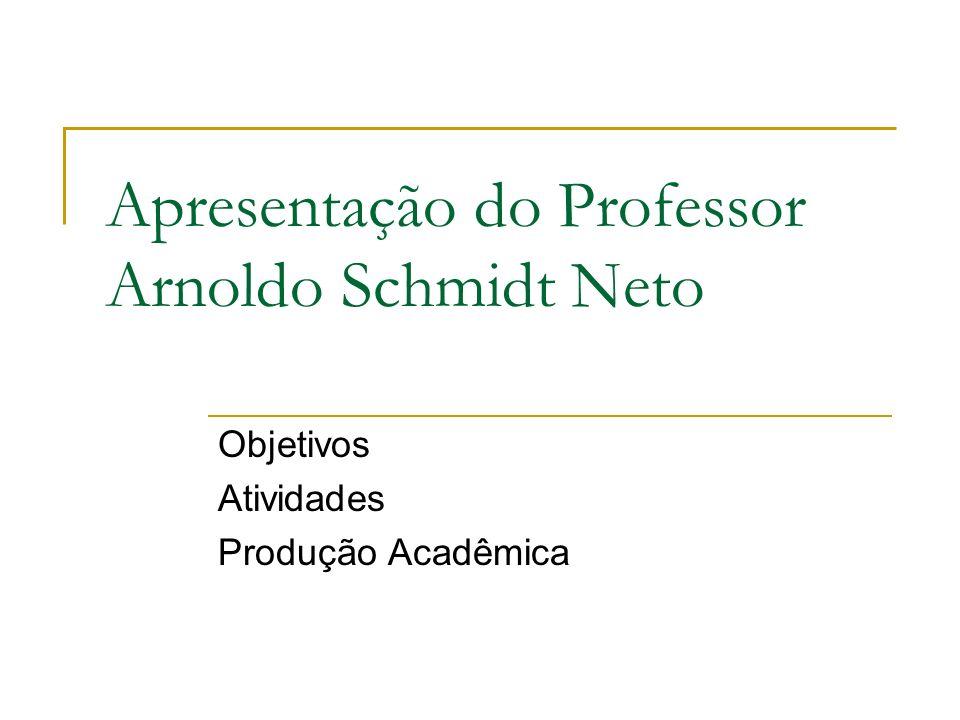 Apresentação do Professor Arnoldo Schmidt Neto