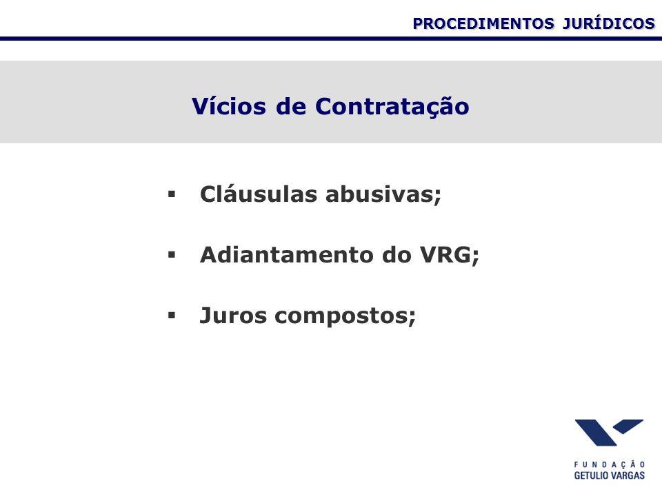 Vícios de Contratação Cláusulas abusivas; Adiantamento do VRG;