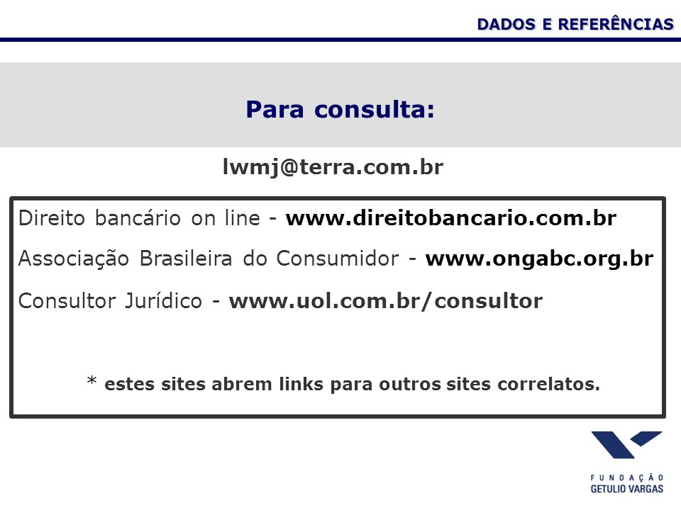Para consulta: lwmj@terra.com.br