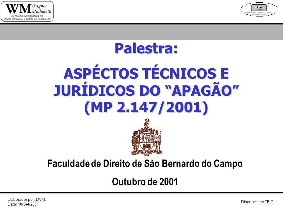 Palestra: ASPÉCTOS TÉCNICOS E JURÍDICOS DO APAGÃO (MP 2.147/2001)