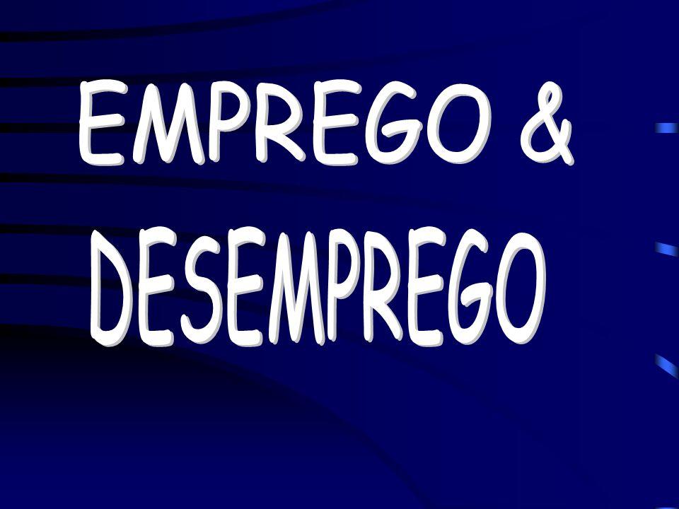 EMPREGO & DESEMPREGO