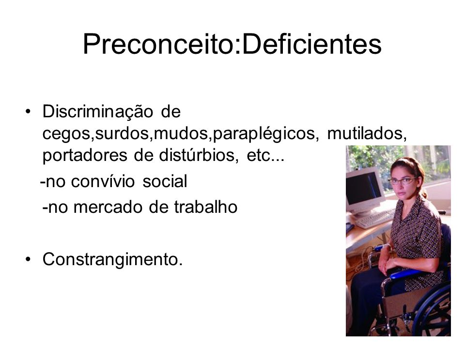 Preconceito:Deficientes