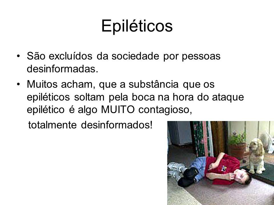 Epiléticos São excluídos da sociedade por pessoas desinformadas.