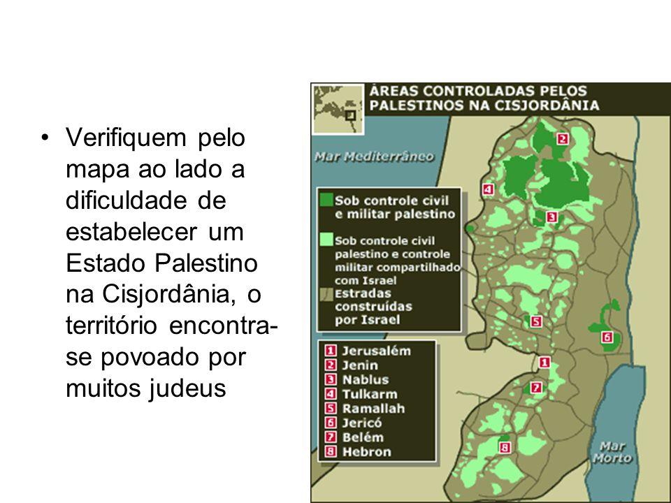Verifiquem pelo mapa ao lado a dificuldade de estabelecer um Estado Palestino na Cisjordânia, o território encontra-se povoado por muitos judeus