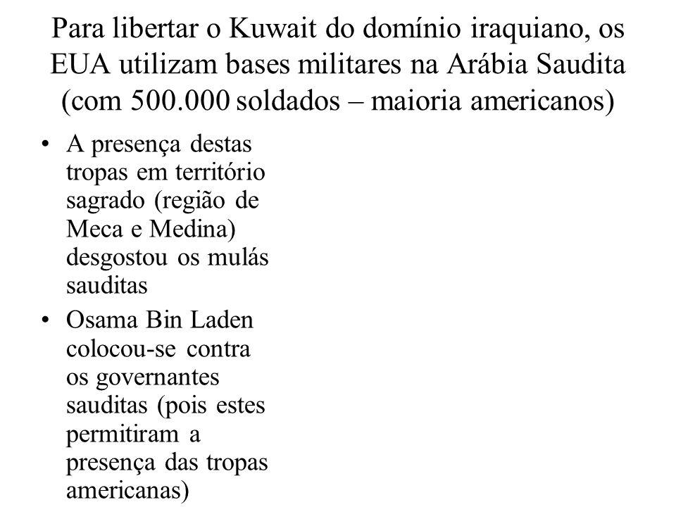 Para libertar o Kuwait do domínio iraquiano, os EUA utilizam bases militares na Arábia Saudita (com 500.000 soldados – maioria americanos)