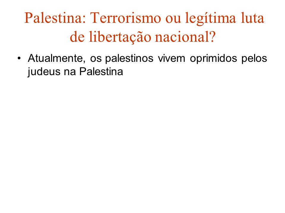 Palestina: Terrorismo ou legítima luta de libertação nacional