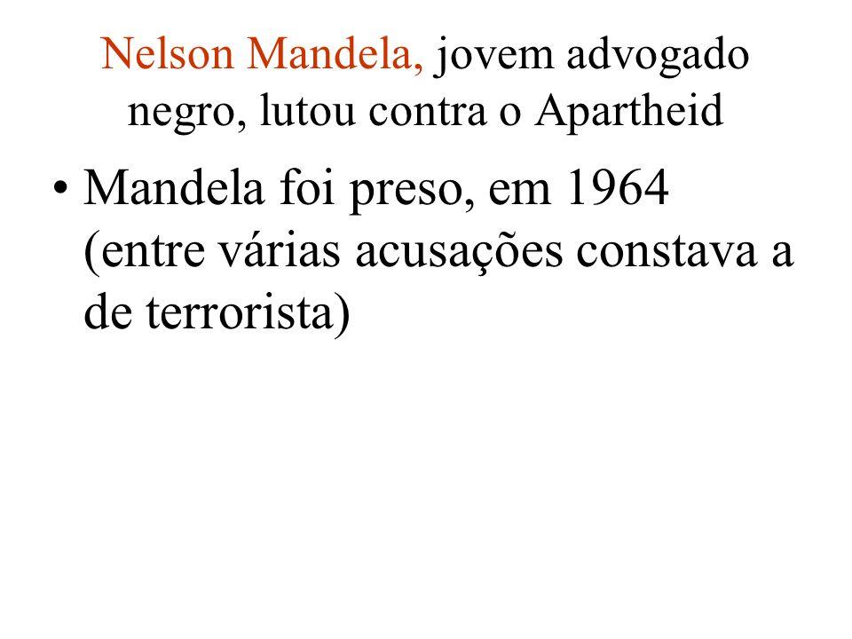 Nelson Mandela, jovem advogado negro, lutou contra o Apartheid