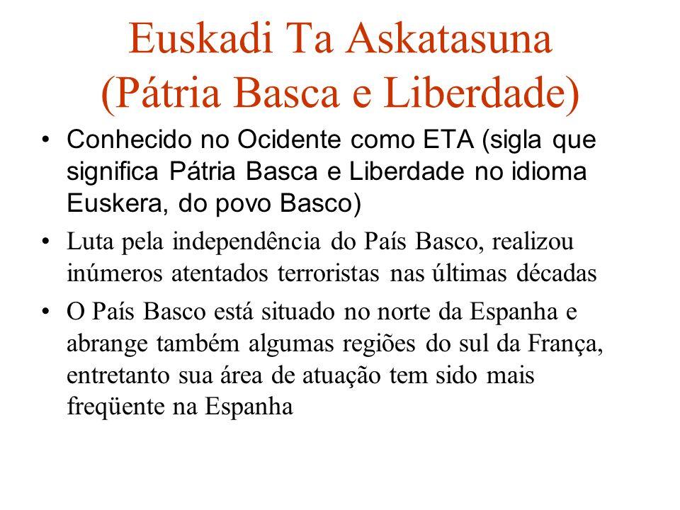 Euskadi Ta Askatasuna (Pátria Basca e Liberdade)