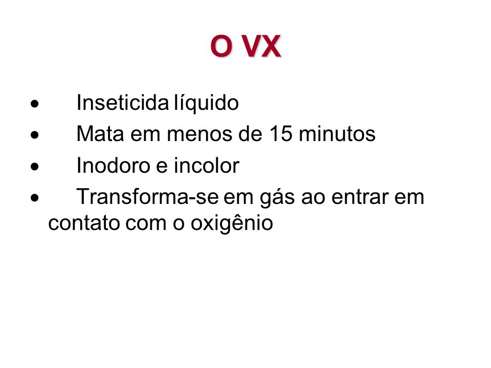 O VX · Inseticida líquido · Mata em menos de 15 minutos