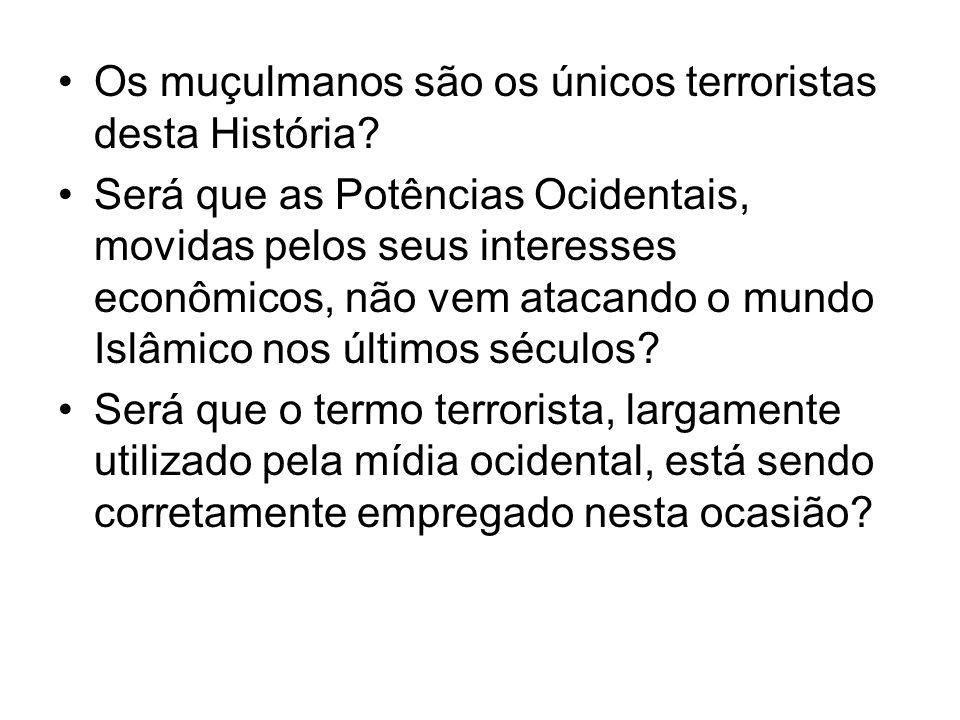 Os muçulmanos são os únicos terroristas desta História