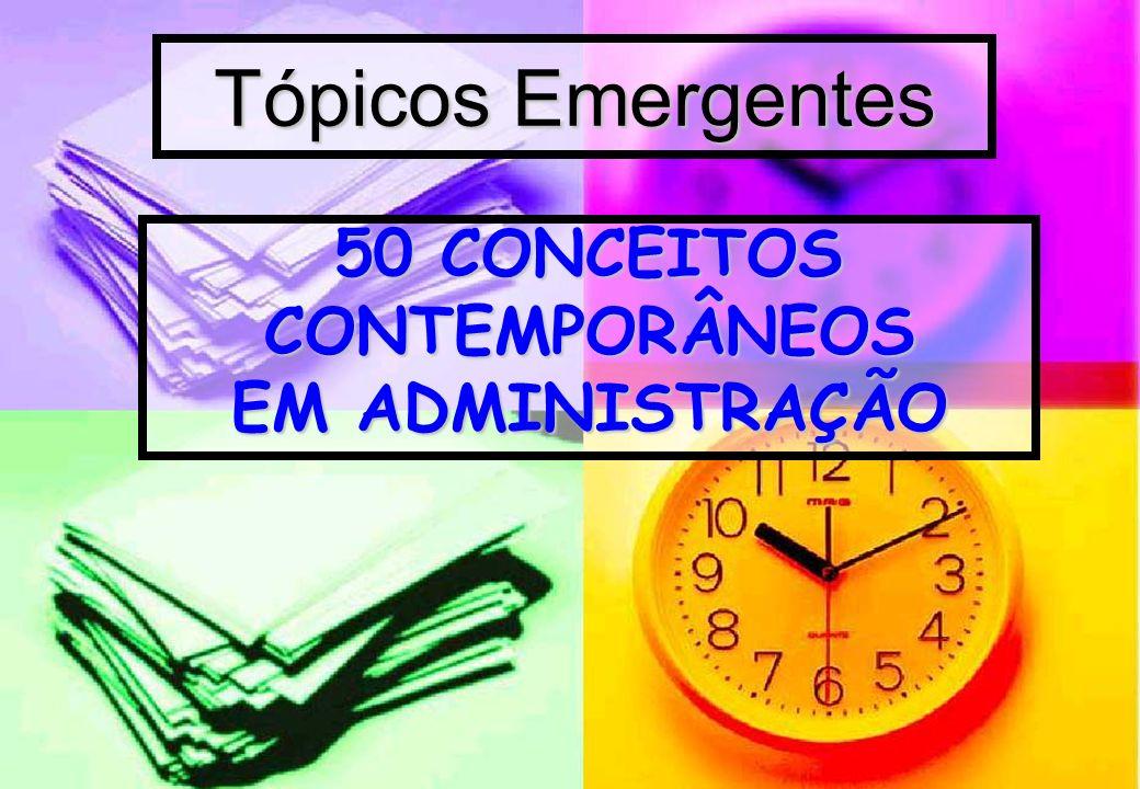 50 CONCEITOS CONTEMPORÂNEOS EM ADMINISTRAÇÃO