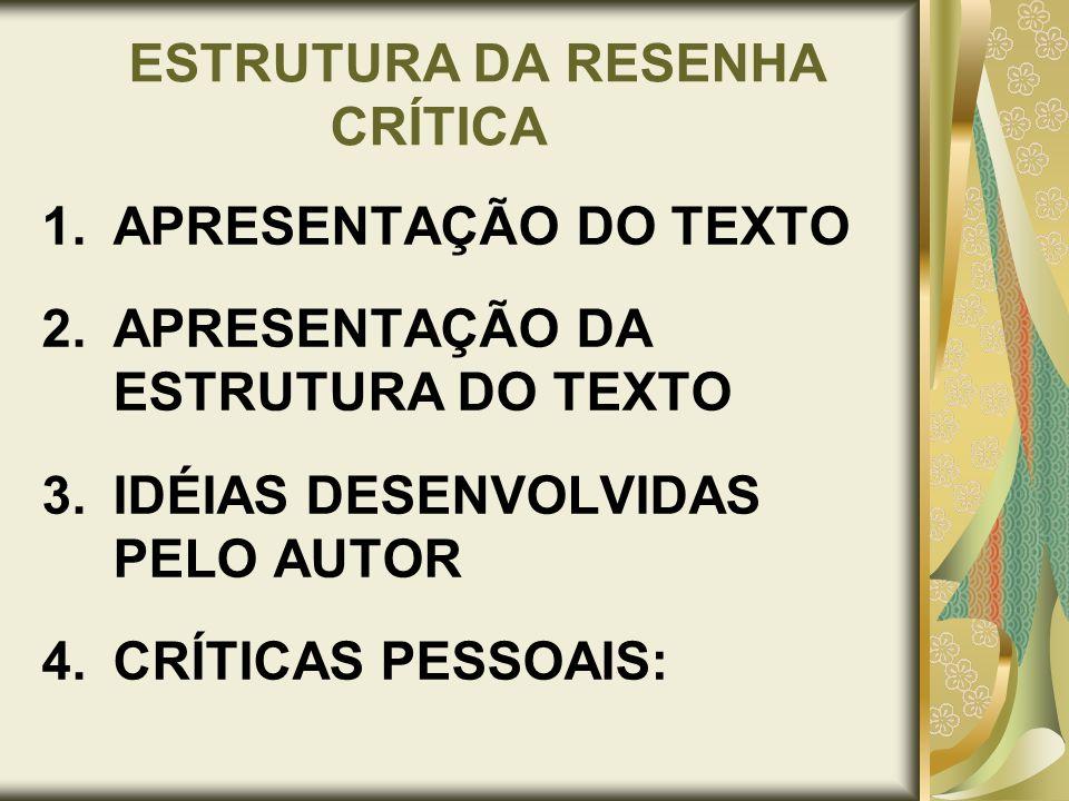 ESTRUTURA DA RESENHA CRÍTICA