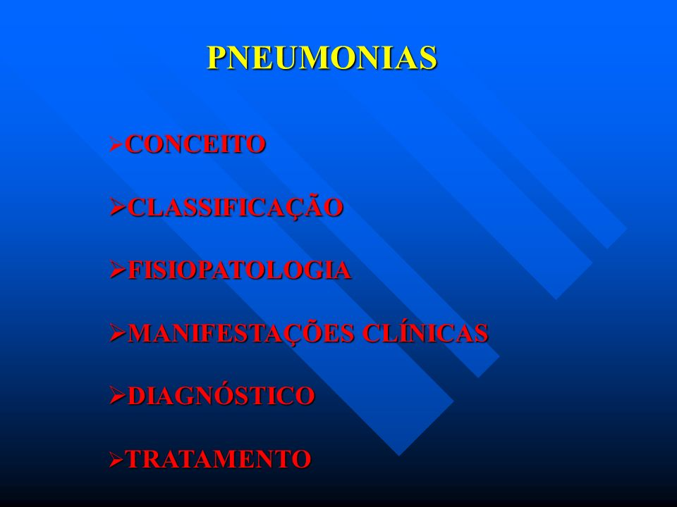 PNEUMONIAS CLASSIFICAÇÃO FISIOPATOLOGIA MANIFESTAÇÕES CLÍNICAS