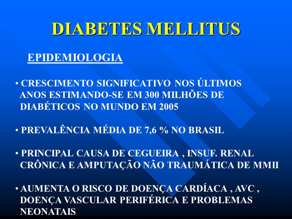DIABETES MELLITUS EPIDEMIOLOGIA CRESCIMENTO SIGNIFICATIVO NOS ÚLTIMOS