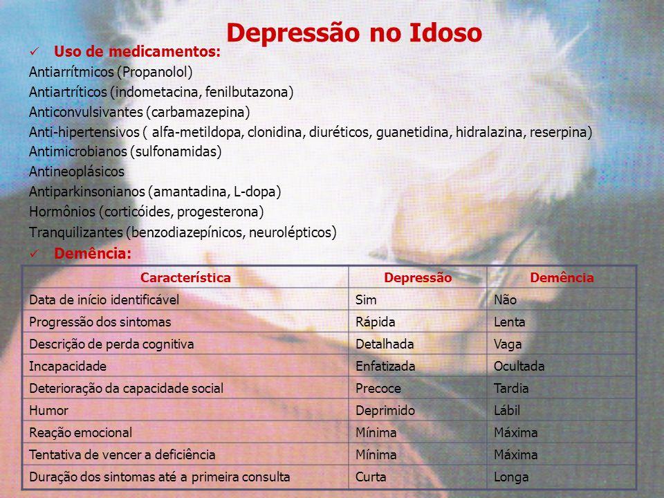 Depressão no Idoso Uso de medicamentos: Demência: