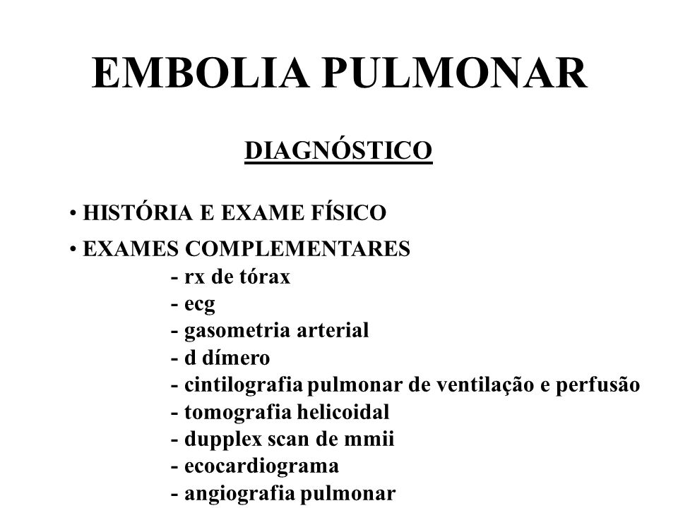 EMBOLIA PULMONAR DIAGNÓSTICO HISTÓRIA E EXAME FÍSICO