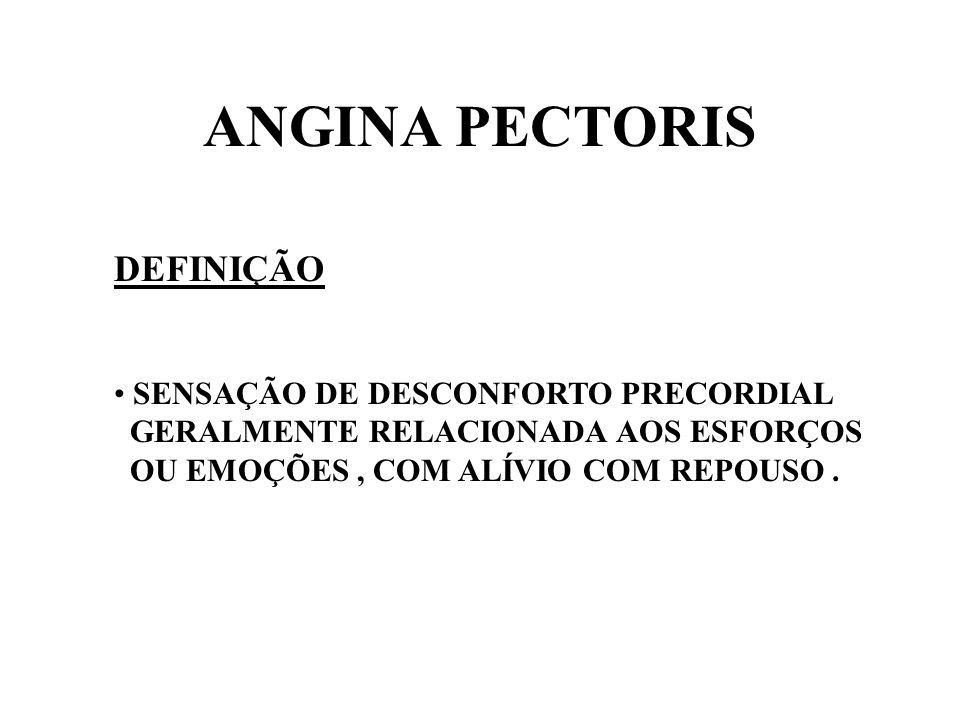 ANGINA PECTORIS DEFINIÇÃO SENSAÇÃO DE DESCONFORTO PRECORDIAL