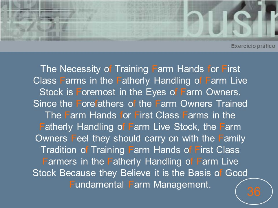 36 The Necessity of Training Farm Hands for First