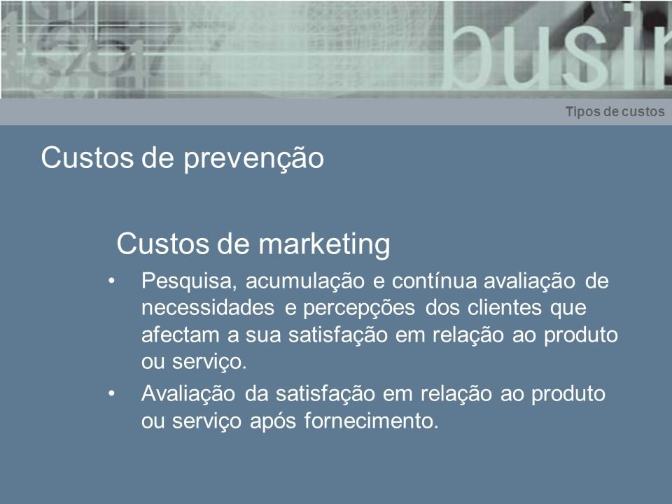 Custos de prevenção Custos de marketing