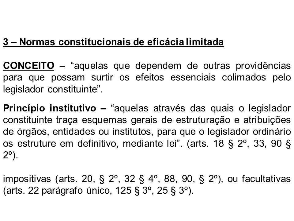 3 – Normas constitucionais de eficácia limitada