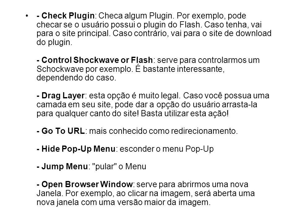 - Check Plugin: Checa algum Plugin