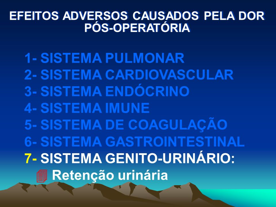 EFEITOS ADVERSOS CAUSADOS PELA DOR PÓS-OPERATÓRIA