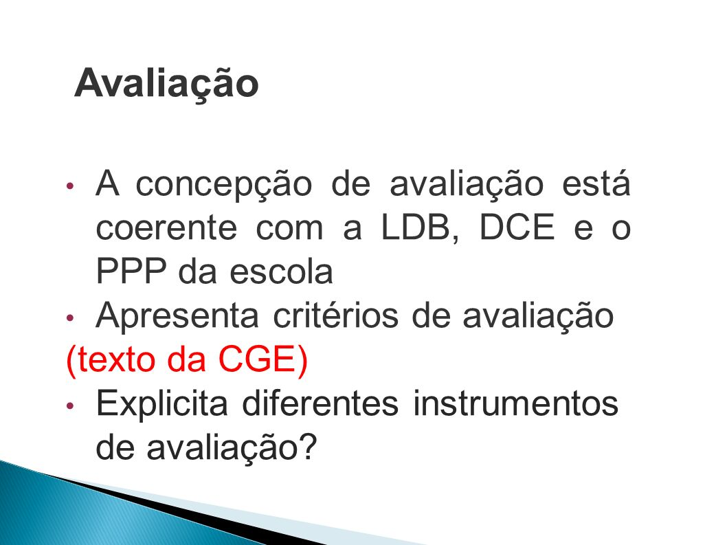 Apresenta critérios de avaliação (texto da CGE)