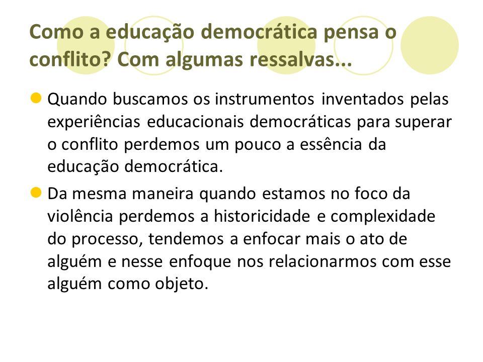 Como a educação democrática pensa o conflito Com algumas ressalvas...