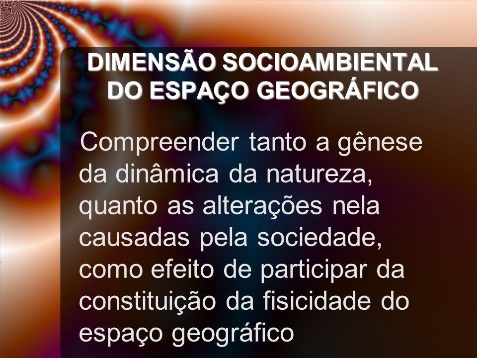 DIMENSÃO SOCIOAMBIENTAL DO ESPAÇO GEOGRÁFICO