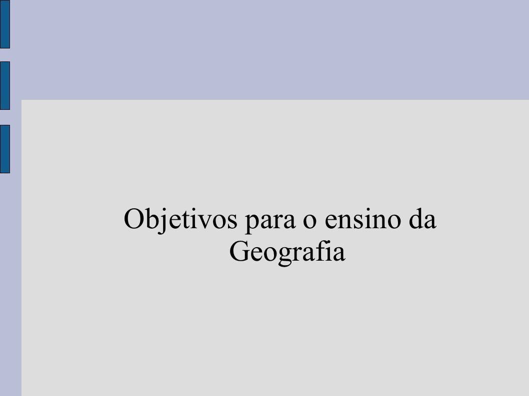 Objetivos para o ensino da Geografia