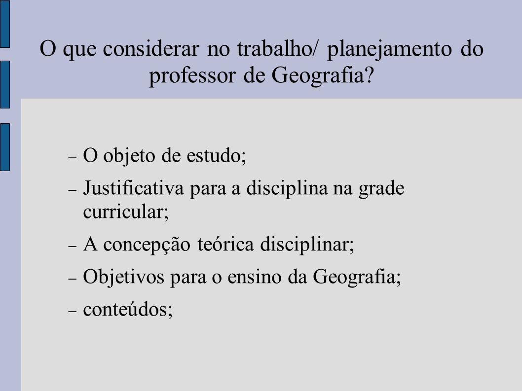 O que considerar no trabalho/ planejamento do professor de Geografia