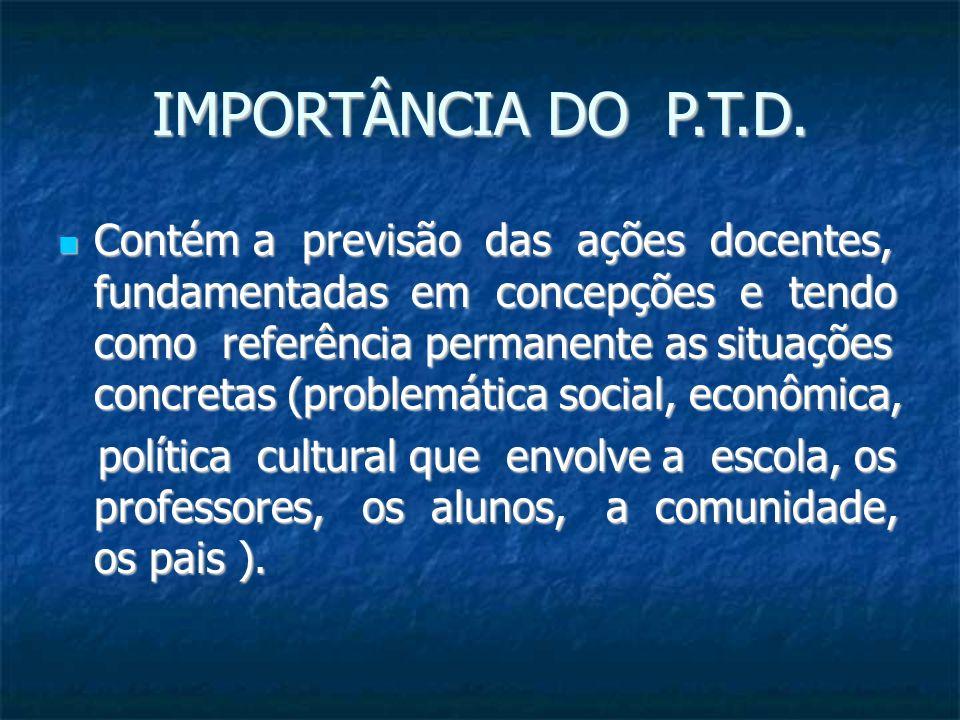 IMPORTÂNCIA DO P.T.D.
